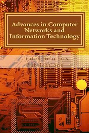 Bog, paperback Advances in Computer Networks and Information Technology af United Scholars Publications