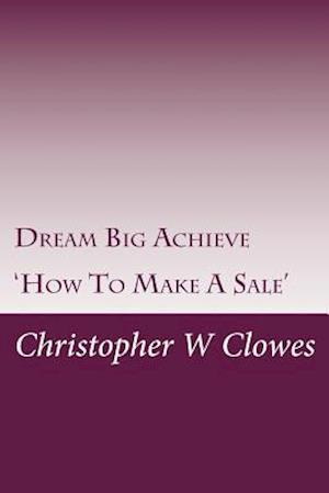 Bog, paperback How to Make a Sale af MR Christopher W. Clowes