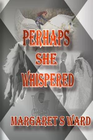 Bog, paperback Perhaps She Whispered af Margaret S. Ward