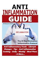 Anti Inflammation Guide - The 30 Day Inflammation Elimination Protocol - Anti Inflammatory Foods, Lifestyle Changes, Tips, Anti Inflammation Cooking,