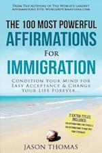 Affirmation the 100 Most Powerful Affirmations for Immigration 2 Amazing Affirmative Books Included for Strength & Stress