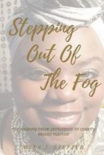 Stepping Out of the Fog