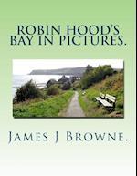 Robin Hood's Bay in Pictures. af James J. Browne