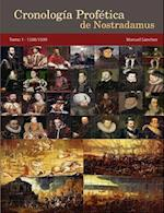 Cronologia Profetica de Nostradamus. Tomo 1 - 1500/1599