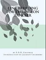 Line Breeding for the Pigeon Fancier