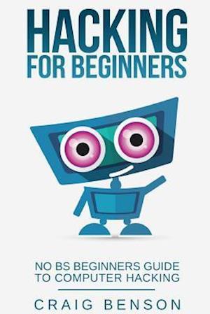 Bog, paperback Hacking for Beginners af Craig Benson