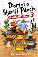 Diary of a Sheriff Pikachu 3 Superior Seven