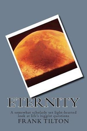 Bog, paperback Eternity af Frank W. Tilton