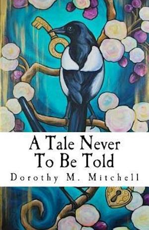 Bog, paperback A Tale Never to Be Told af Dorothy M. Mitchell