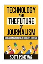 Technology and the Future of Journalism