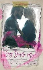 Say You're Mine (You're Mine, 1)
