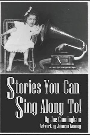 Bog, paperback Stories You Can Sing Along To! af Joe Cunningham