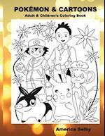 Pokemon & Cartoons (Adult & Children's Coloring Book)
