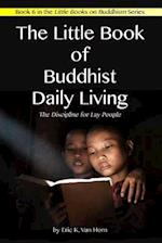 The Little Book of Buddhist Daily Living