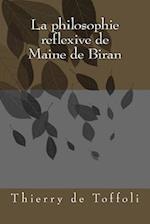 La Philosophie Reflexive de Maine de Biran