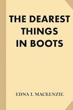 The Dearest Things in Boots af Edna I. MacKenzie