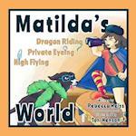 Matilda's Dragon Riding, Private Eyeing, High Flying World