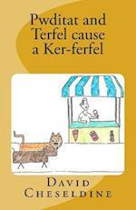Pwditat and Terfel Cause a Ker-Ferfel