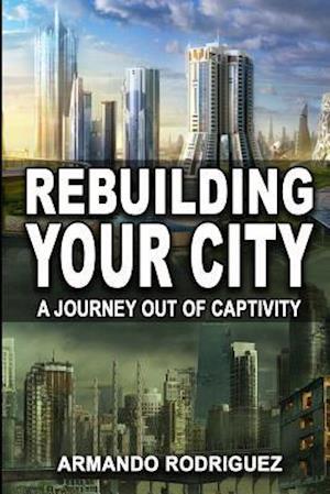 Bog, paperback Rebuilding Your City af Armando Rodriguez