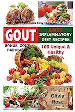 Gout & Anti Inflammatory Diet Recipes - 100 Unique & Healthy Recipes a Variety of Delicious Easy to Prepare Recipes Bonus