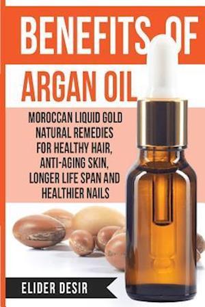 Bog, paperback Benefits of Argan Oil af Elider Desir