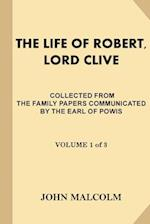 The Life of Robert, Lord Clive [Volume 1 of 3]
