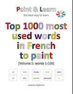 Top 1000 Most Used Words in French to Paint (Volume 1