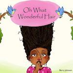 Oh What Wonderful Hair