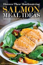 Discover These Mouthwatering Salmon Meal Ideas