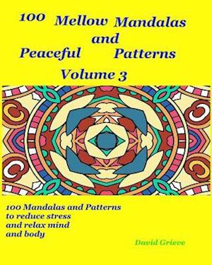 Bog, paperback 100 Mellow Mandalas and Peacefull Patterns Volume 3 af David Grieve