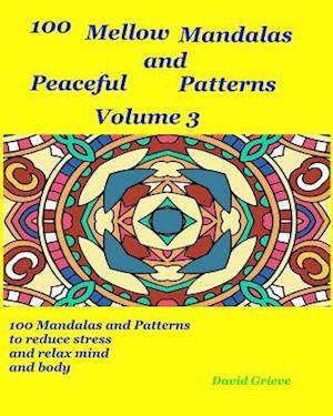 Bog, paperback 100 Mellow Mandalas and Peacefull Patterns Volume 3 af David Grieve