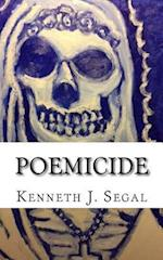 Poemicide af Kenneth J. Segal