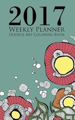 2017 Weekly Planner Doodle Art Coloring Book