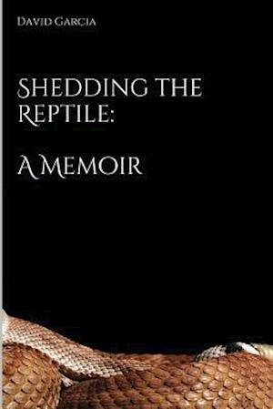 Bog, paperback Shedding the Reptile af MR David C. Garcia