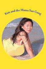 Kim and the Mama San Gang