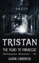 Tristan - The Road to Paradise