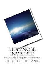 L Hypnose Invisible