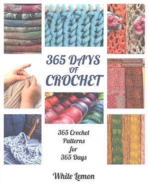 Bog, paperback 365 Days of Crochet af White Lemon
