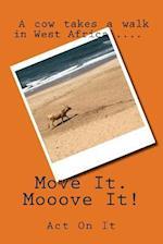 Move It, Mooove It!