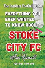 Everything You Ever Wanted to Know about - Stoke City FC