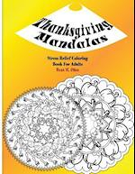 Thanksgiving Mandalas Adult Coloring Book and Tranquil Stress Relief