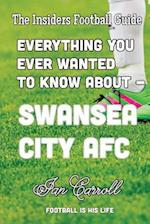 Everything You Ever Wanted to Know about - Swansea City Afc