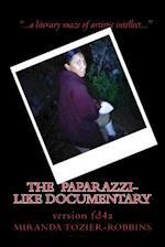 The Paparazzi-Like Documentary