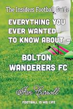 Everything You Ever Wanted to Know about - Bolton Wanderers FC