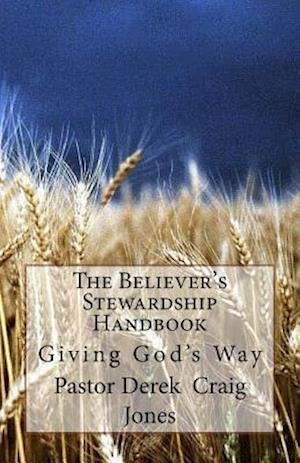 Bog, paperback The Believer's Stewardship Handbook af Derek Craig Jones Rev