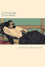 La Genealogia de La Moral (Spanish Edition)