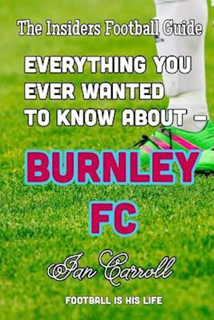 Bog, paperback Everything You Ever Wanted to Know about - Burnley FC af MR Ian Carroll