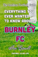 Everything You Ever Wanted to Know about - Burnley FC
