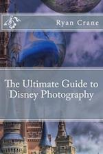 The Ultimate Guide to Disney Photography