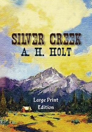 Silver Creek, Large Print Edition